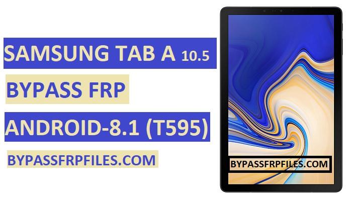 Bypass FRP Samsung Tab A 10.5,Bypass Google FRP Tab A 10.5,SM-T595N FRP Bypass,SM-T595 FRP Bypass