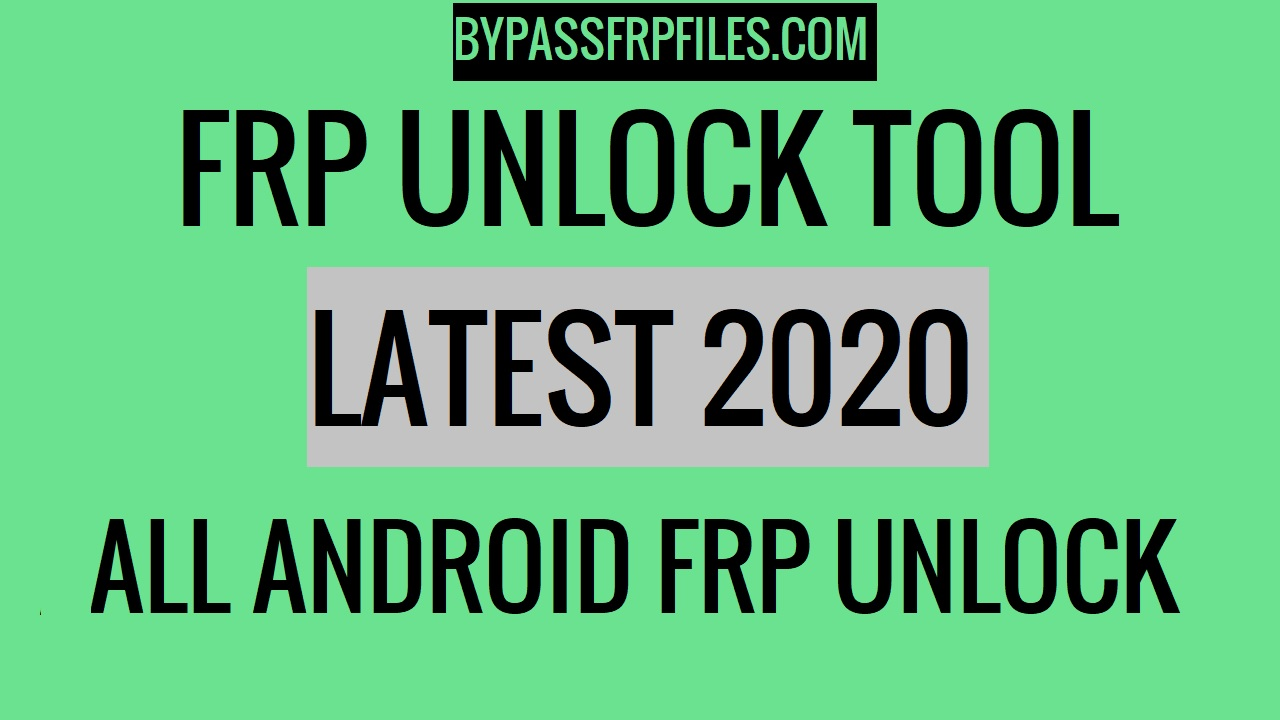 Latest FRP Unlock Tool 2020 download