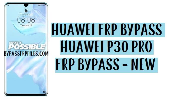 Huawei P30 Pro FRP Bypass – Unlock Google Account (EMUI 9.1)