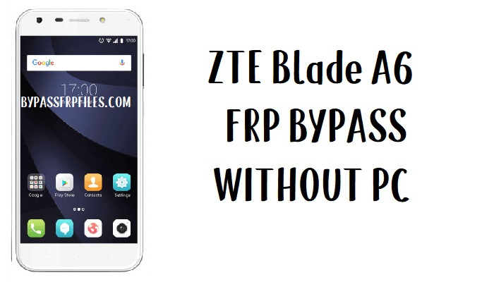 ZTE Blade A6 FRP Bypass - Unlock Google Account Android 7.1.1