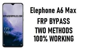 Elephone A6 Max FRP Bypass - Unlock Google Account Android 9.0 Pie