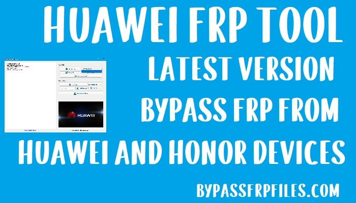 Huawei FRP Unlock Tool Download to All Huawei FRP Unlock