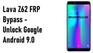 Lava Z62 FRP Bypass - Unlock Google Account Android 9.0