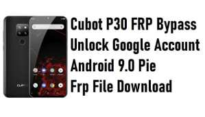 Cubot P30 FRP Bypass - Unlock Google Account Android 9.0 Pie