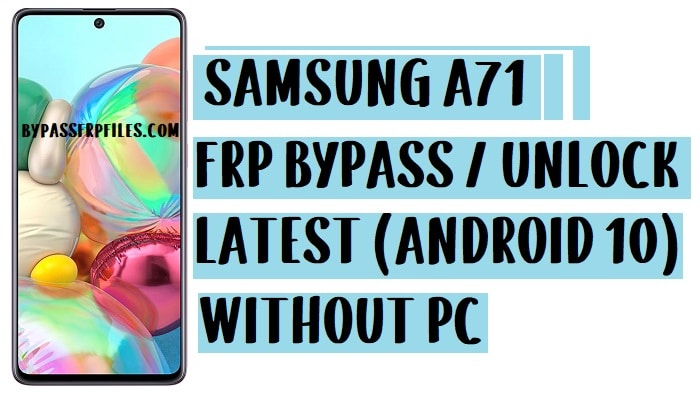 Samsung A71 FRP Bypass | (SM-A715) Unlock GMAIL Account Android 10