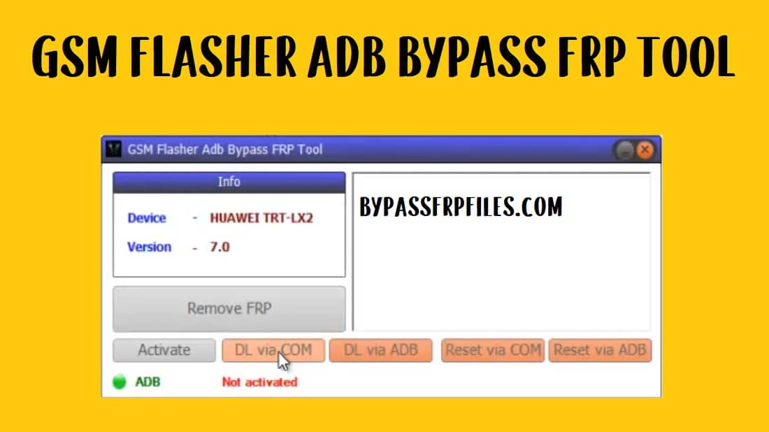 Download GSM Flasher ADB Bypass FRP Tool – One Click FRP Tools