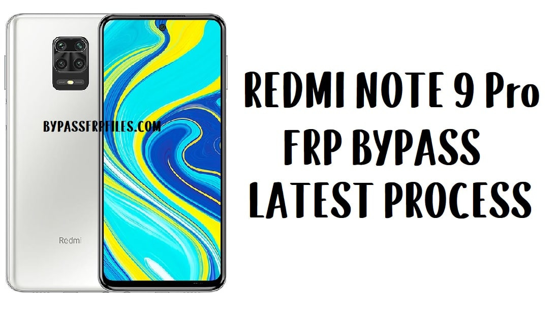 Xiaomi Redmi Note 9 Pro FRP Bypass - Unlock Google Android 10 MIUI 11