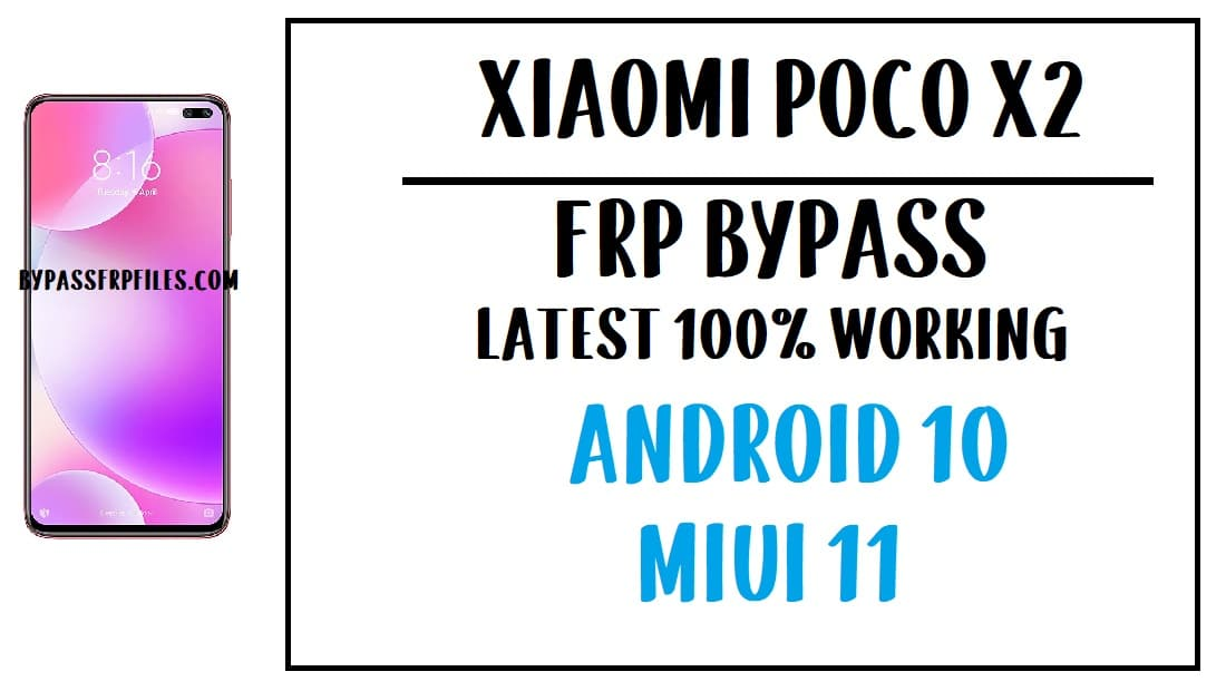 Xiaomi Poco X2 FRP Bypass - Unlock Google Account Android 10 MIUI 11