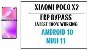 Xiaomi Poco X2 FRP Bypass - Unlock Google Account Android 10 MIUI 11