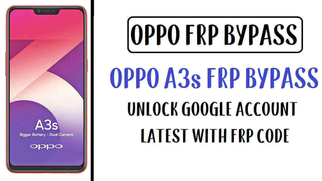 Oppo A3s FRP Bypass Unlock CPH1819 Google Account Without PC
