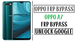 Oppo A7 FRP Bypass Unlock Google Account Without PC