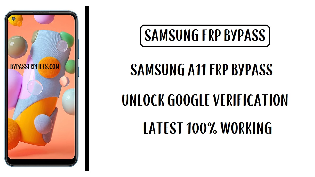 Samsung A11 FRP Bypass - Unlock Google Account (Android 10)- May 2020