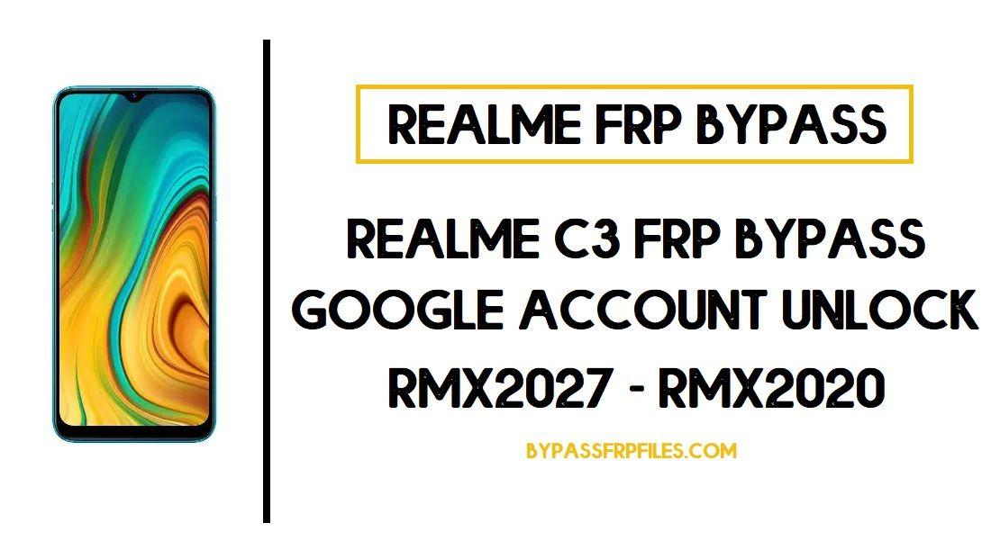 Realme C3 FRP Bypass ( RMX2027 Google Account Unlock) FRP Code