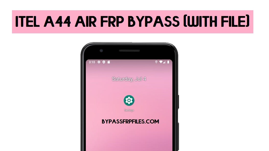 Itel A44 Air FRP Bypass File Download | Unlock Google LA5502 Free (2020)
