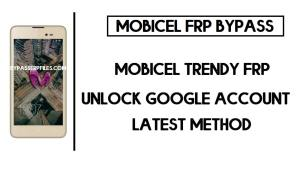 Mobicel Trendy FRP Bypass | Unlock Google Without PC 2020