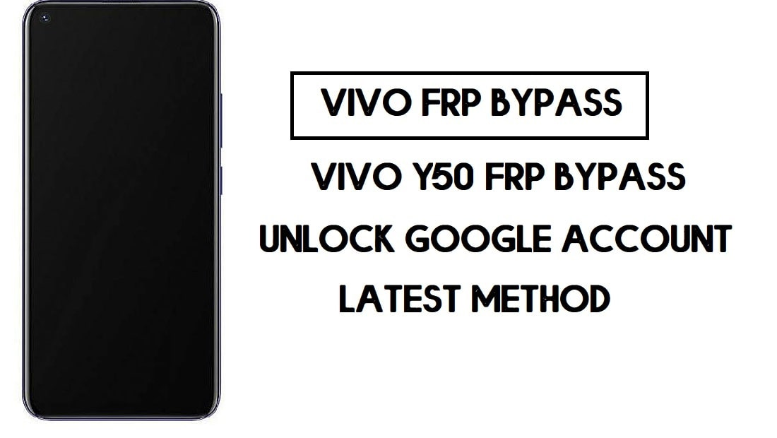 Vivo Y50 FRP Unlock | Bypass Google Account Android 10 Free