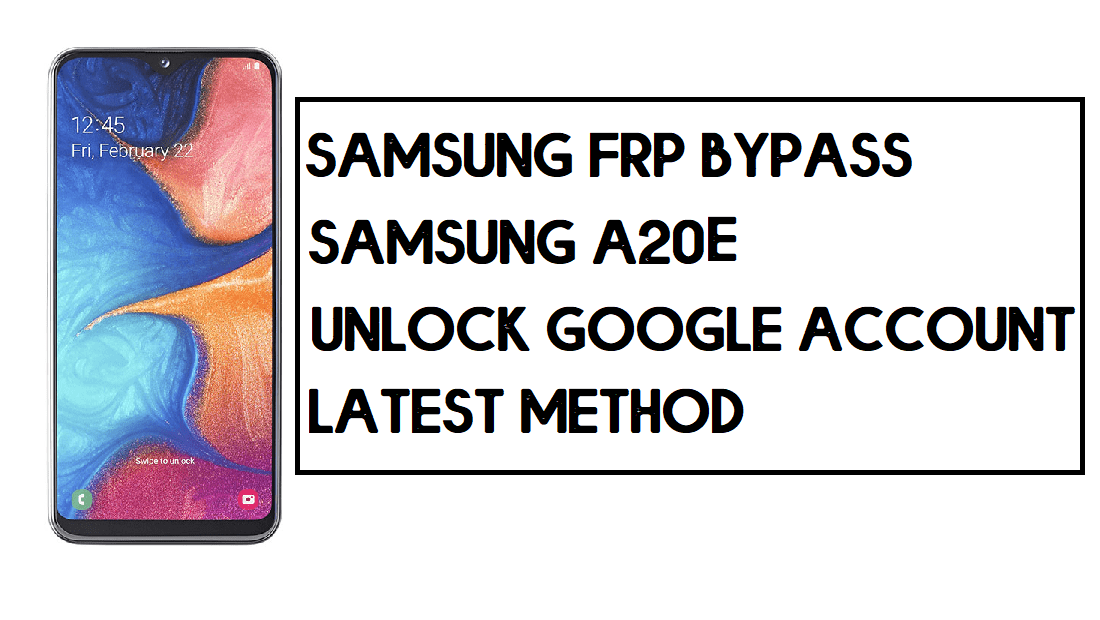 Samsung A20e FRP Bypass | How to Unlock SM-A202 Google Account – Without PC (Android 10)
