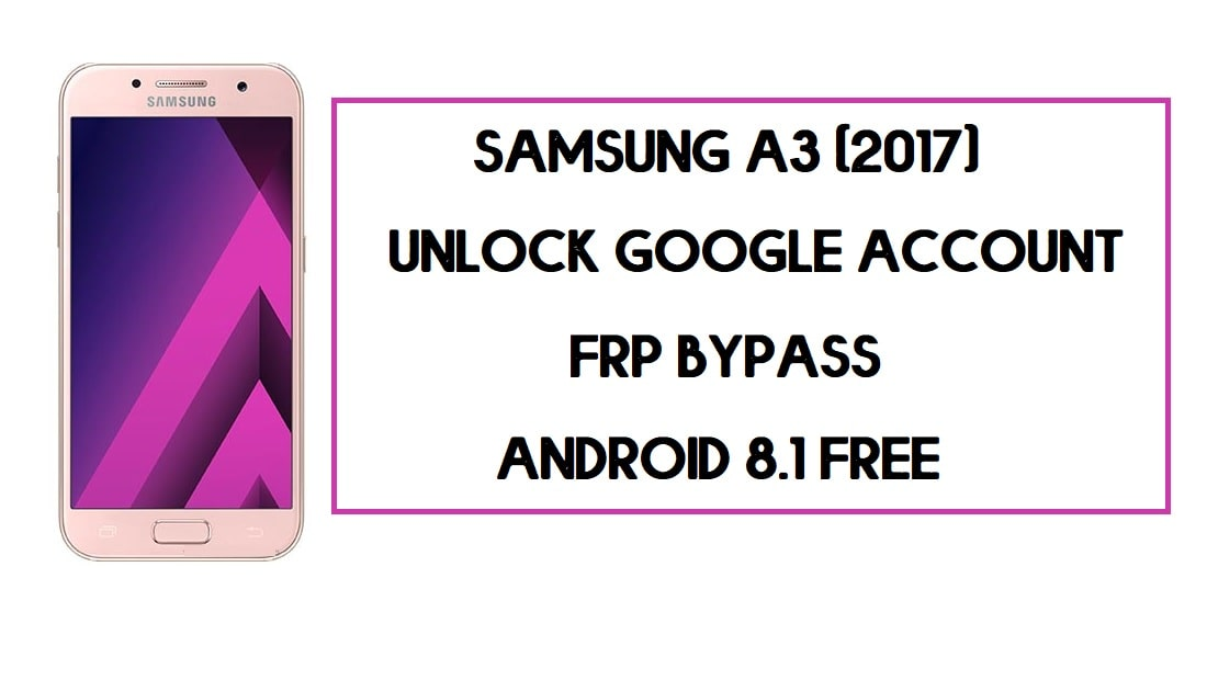 Samsung A3 (2017) FRP Bypass | How to Unlock SM-A320 Google Lock – Without PC (Android 8)
