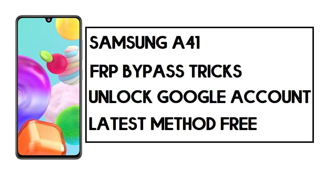 Samsung A41 FRP Bypass | How to Unlock SM-A415 Google Account – Without PC (Android 10)