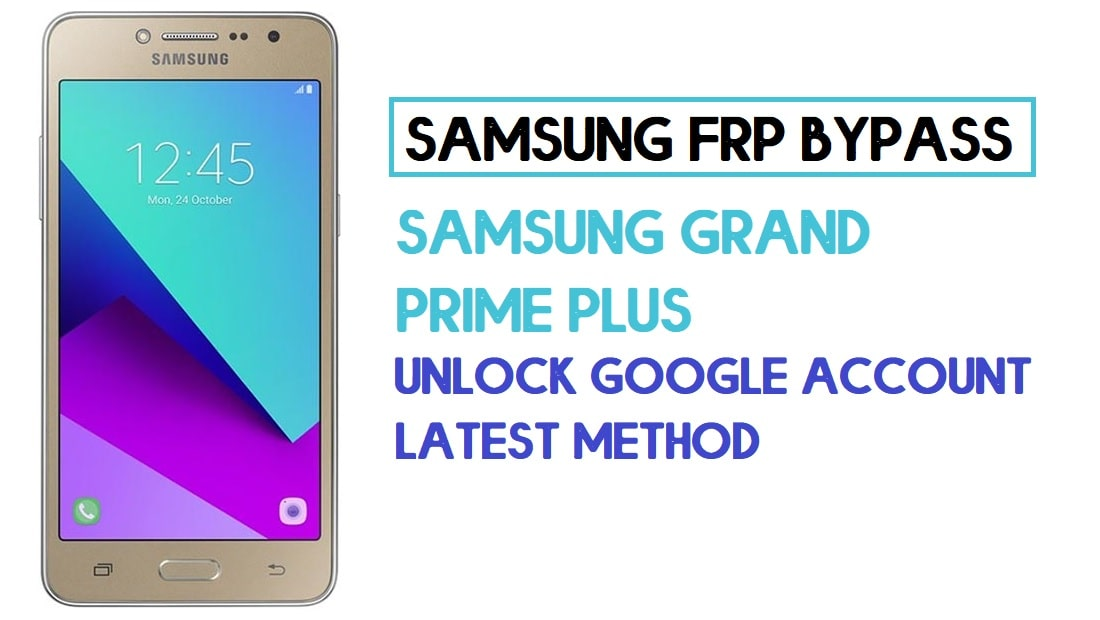 Samsung Grand Prime Plus FRP Bypass | How to Unlock SM-G532 Google Lock – Without PC (Android 6)