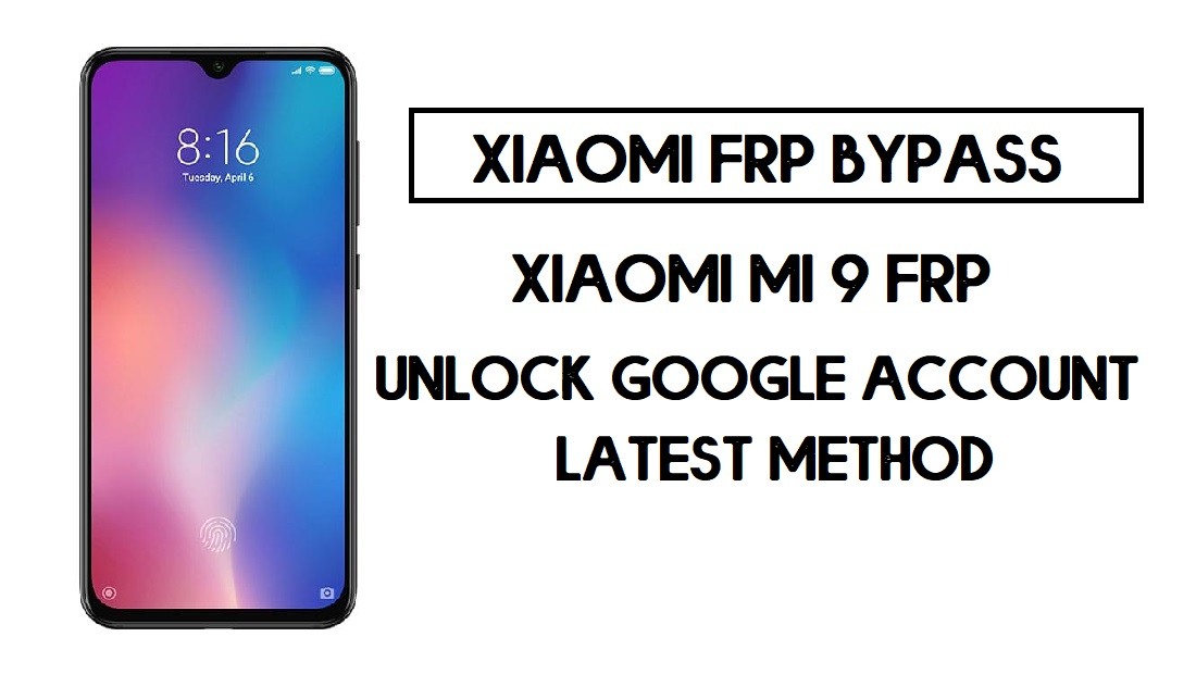 Xiaomi Mi 9 FRP Bypass | How to Unlock Google Account- MIUI 12