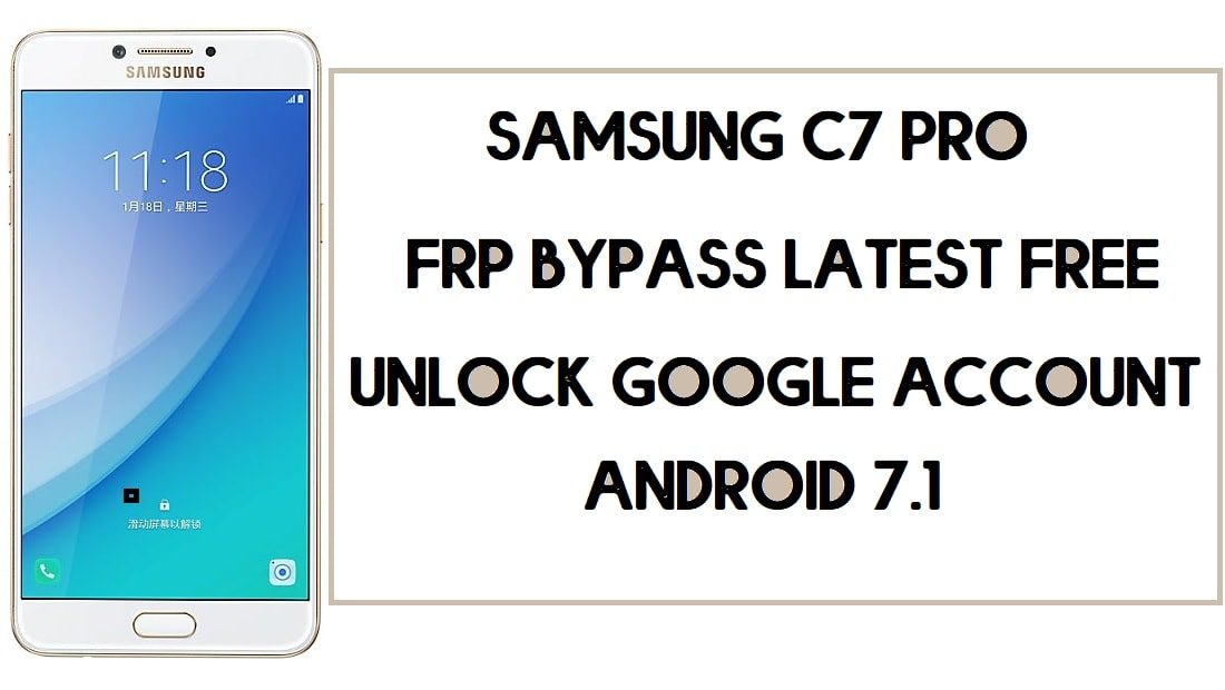 Samsung C7 Pro FRP Bypass | How to Unlock Google Account – Without PC (Android 7.1)