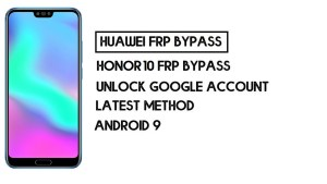 How To Honor 10 FRP Bypass | Unlock Google Account–Without PC