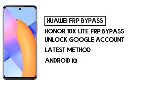 How To Honor 10X Lite FRP Bypass | Unlock Google Account–Without PC