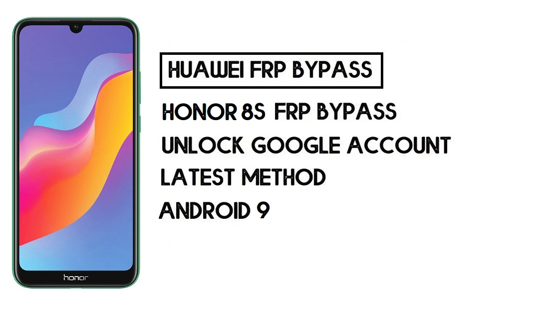 How To Honor 8S FRP Bypass | Unlock Google Account–Without PC