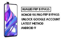 How To Honor 9X Pro FRP Bypass | Unlock Google Account–Without PC