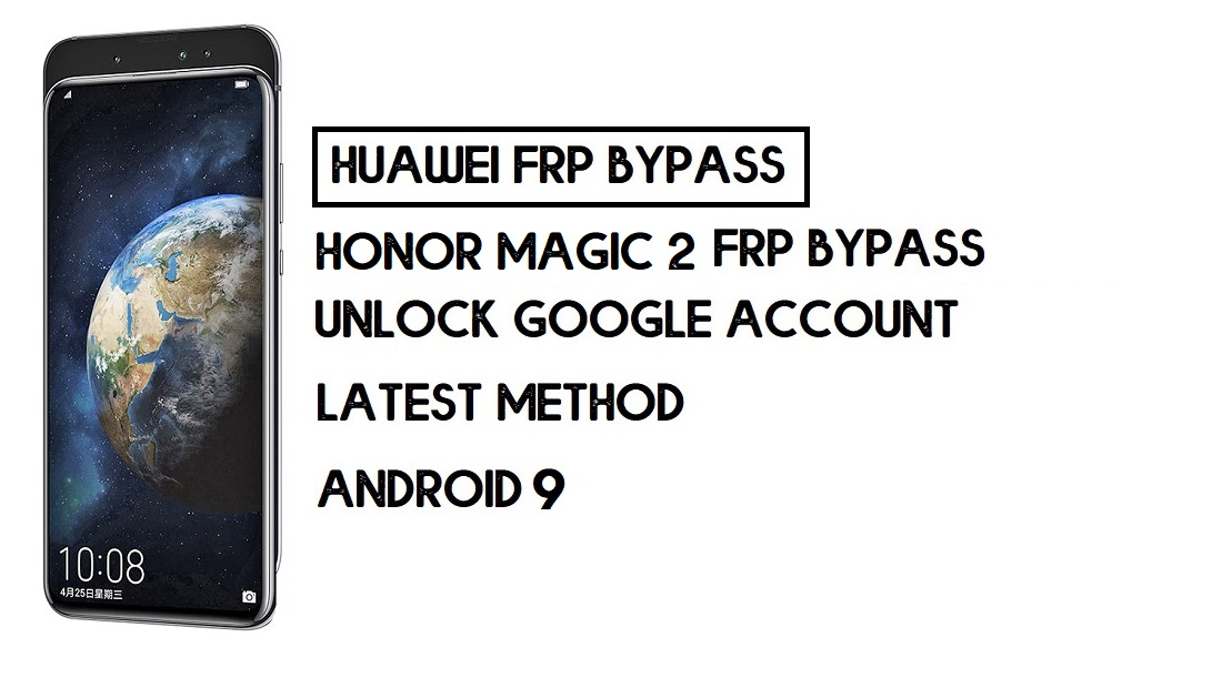 How To Honor Magic 2 FRP Bypass | Unlock Google Account–Without PC