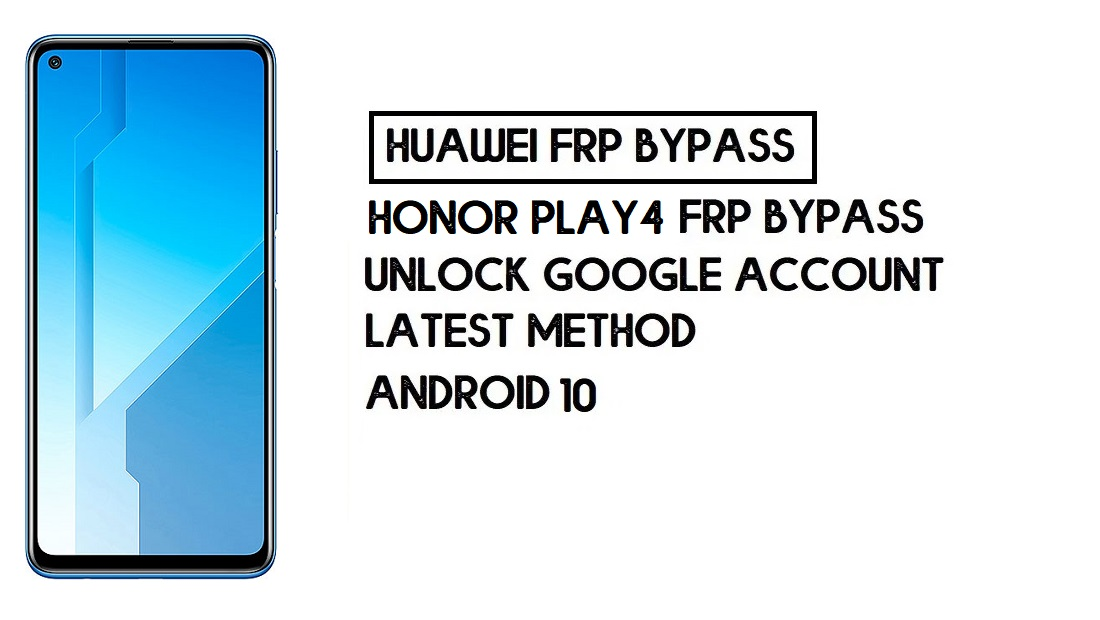 How To Honor Play 4 FRP Bypass | Unlock Google Account–Without PC