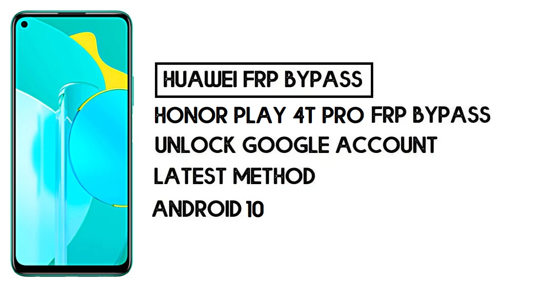 How to Honor Play 4T Pro FRP Bypass | Unlock Google Account – Without PC (Android 10)