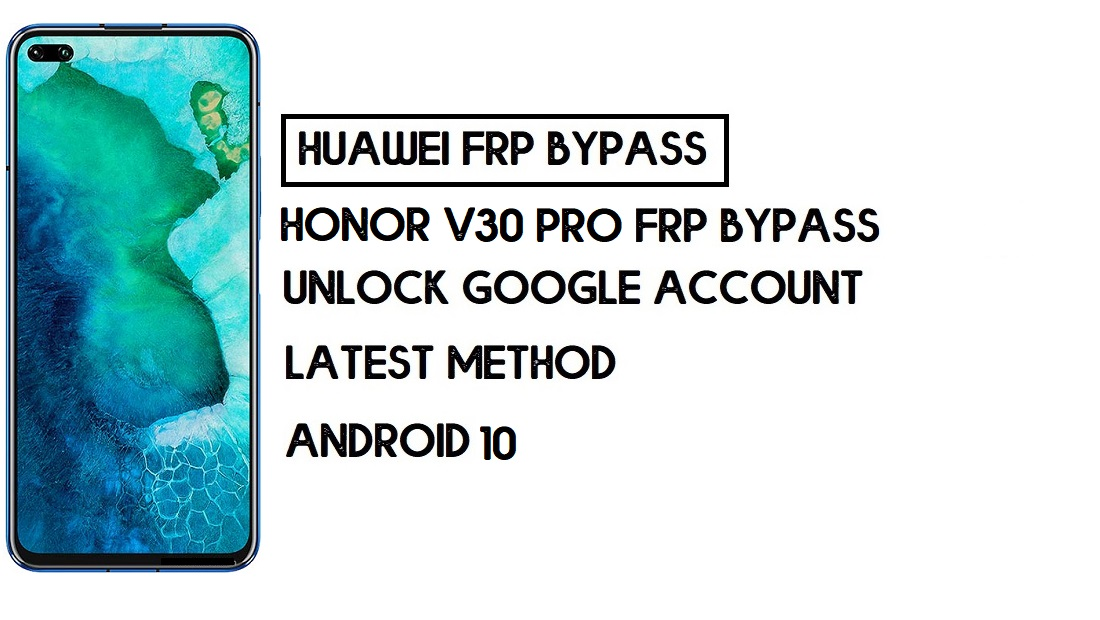 How To Honor V30 Pro FRP Bypass | Unlock Google Account–Without PC