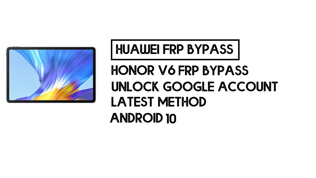 How To Honor V6 FRP Bypass | Unlock Google Account–Without PC