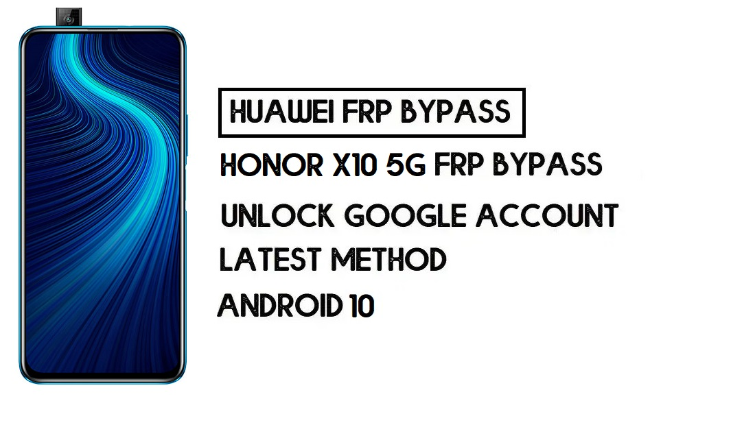 How to Honor X10 5G FRP Bypass | Unlock Google Account – Without PC (Android 10)