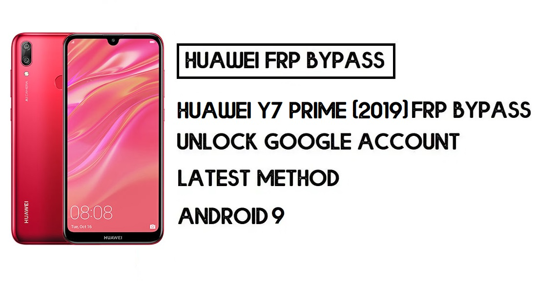 Huawei Y7 Prime (2019) FRP Bypass | Unlock Google Account–Latest