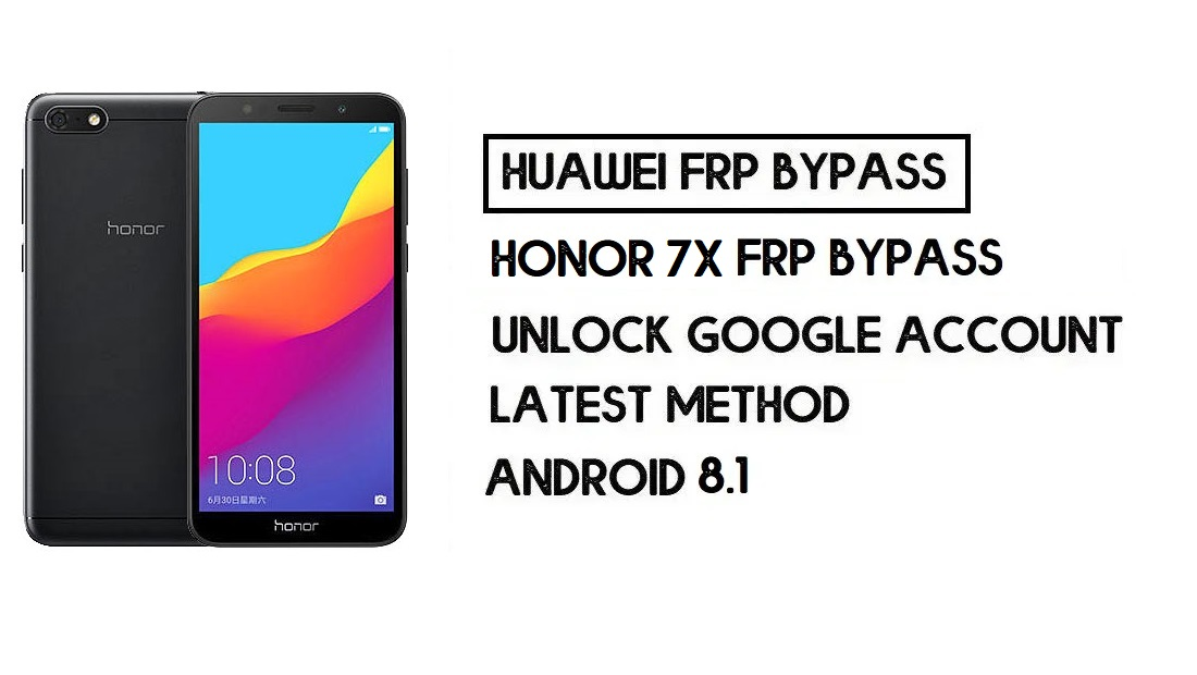 Honor 7X FRP Bypass | Unlock Google Account–(Without PC)New Method