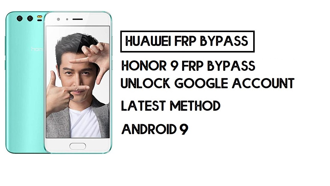 How to Honor 9 FRP Bypass | Unlock Google Account – Without PC (Android 9)