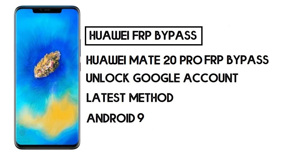 Bypass FRP Huawei Mate 20 Pro | Unlock Google Account–Without PC