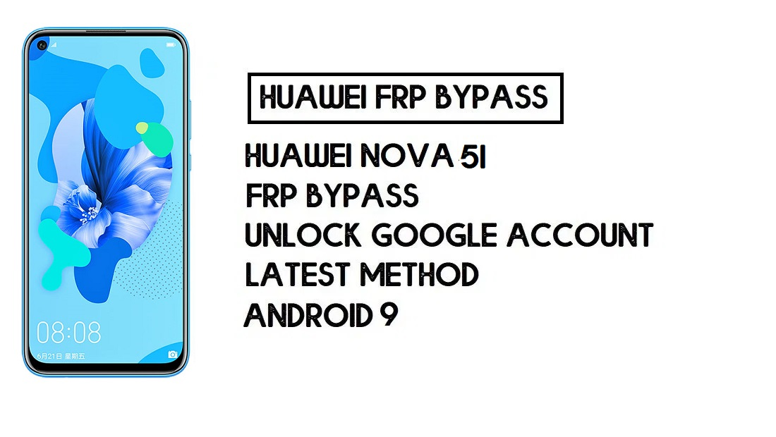Bypass FRP Huawei Nova 5i | Unlock Google – Without PC (Android 9)