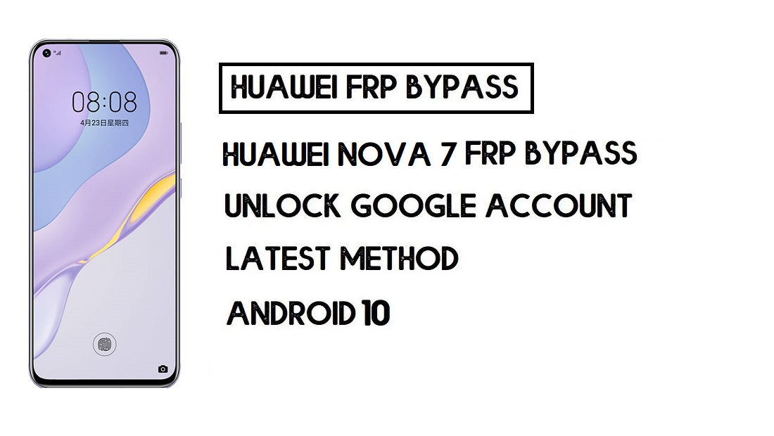Bypass FRP Huawei Nova 7 | Unlock Google Verification–Without PC
