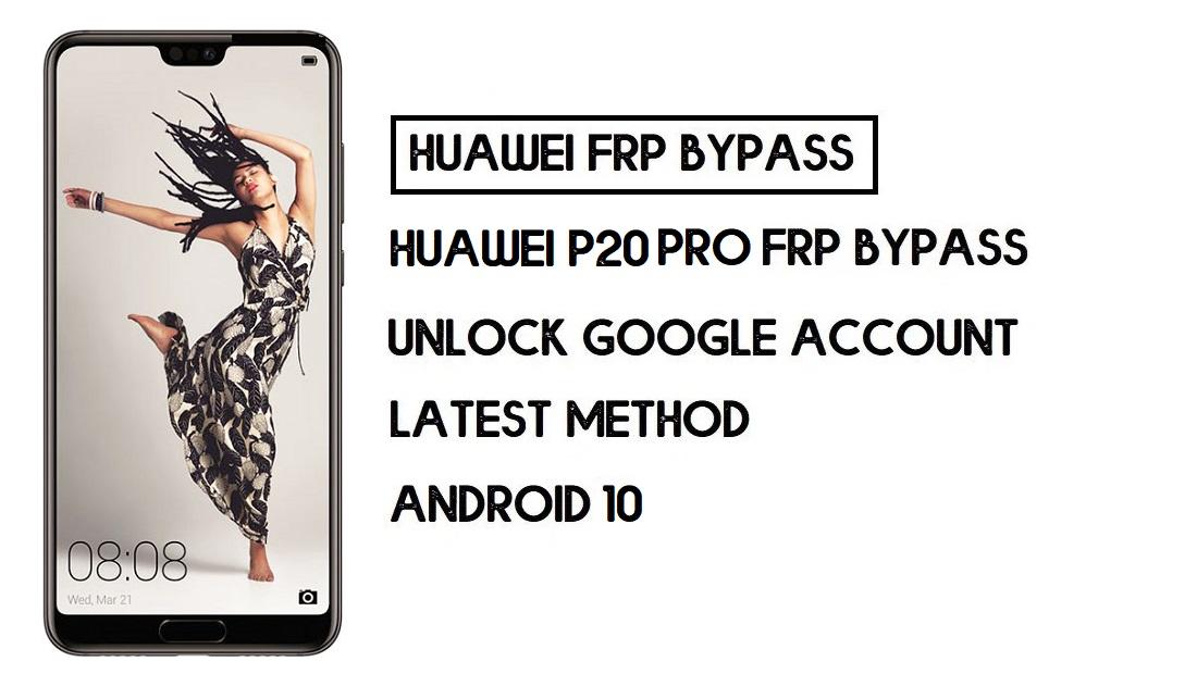 Bypass FRP Huawei P20 Pro | Unlock Google Account–Without PC