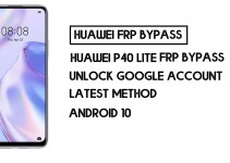 How to Huawei P40 Lite FRP Bypass | Unlock Google Account – Without PC (Android 10)