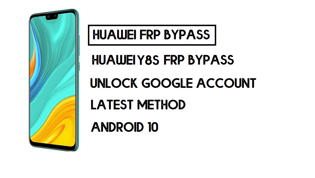 Bypass FRP Huawei Y8s | Unlock Google – Without PC (Android 9)