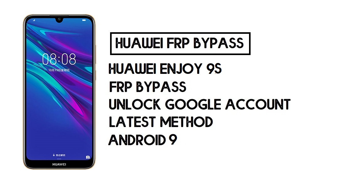 How to Huawei Enjoy 9s FRP Bypass | Unlock Google Account – Without PC (Android 9)
