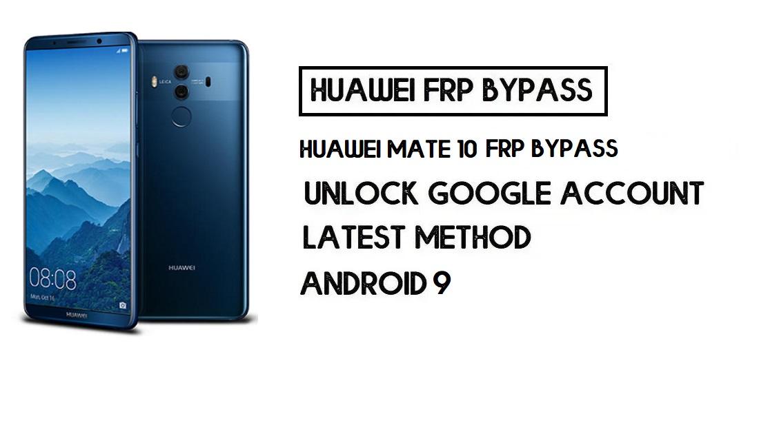 Huawei Mate 10 FRP Bypass   Unlock Google Account–(Without PC)