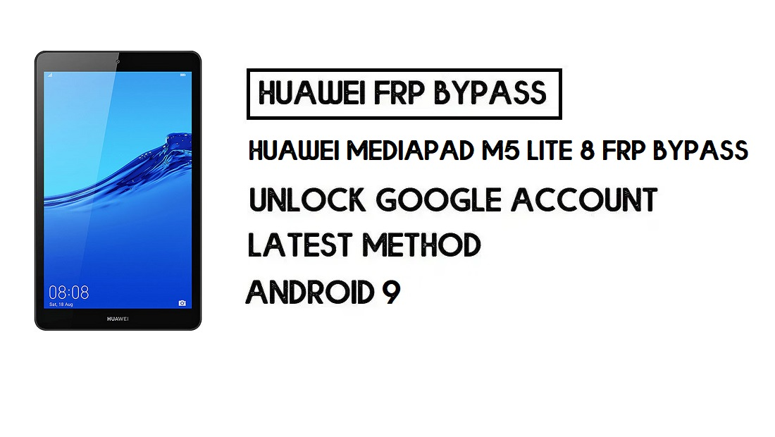 How to Huawei MediaPad M5 Lite 8 FRP Bypass | Unlock Google Account – Without PC (Android 9)