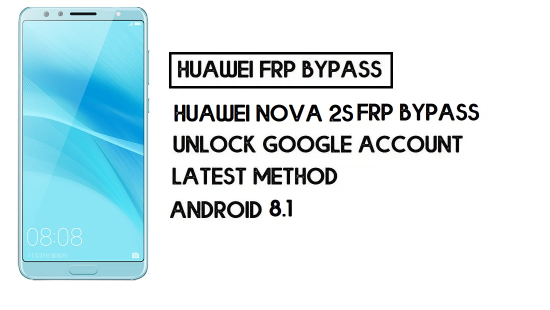 How to Huawei Nova 2s FRP Bypass | Unlock Google Account – Without PC (Android 8)