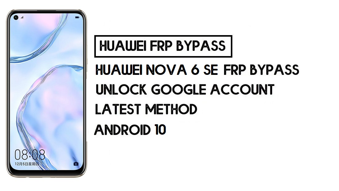 How to Huawei Nova 6 SE FRP Bypass | Unlock Google Account – Without PC (Android 9)